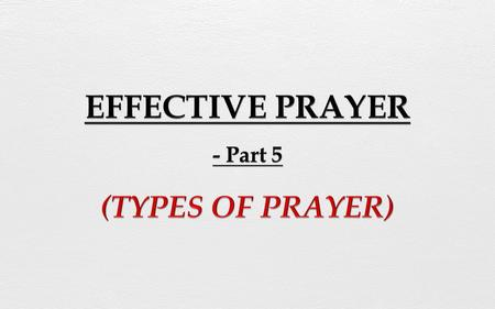 EFFECTIVE PRAYER - Part 5