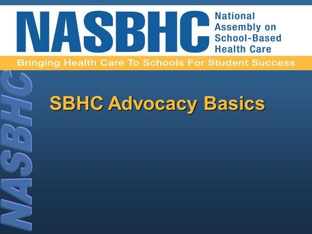 SBHC Advocacy Basics. 2 What is advocacy? ad·vo·ca·cy Pronunciation: 'ad-v&-k&-sE Function: noun The act of pleading or arguing in favor of something,