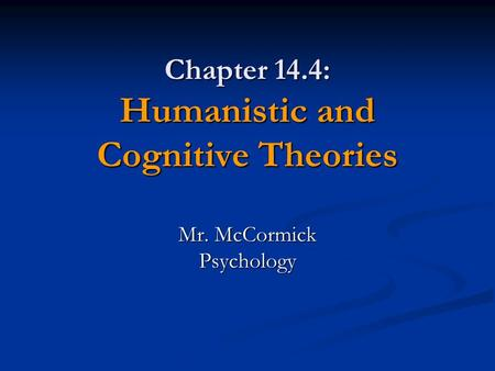 Chapter 14.4: Humanistic and Cognitive Theories