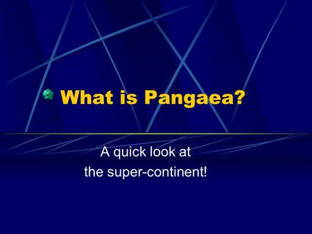 What is Pangaea? A quick look at the super-continent!