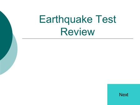 Earthquake Test Review Next Which type of stress stretches rock? Tension Compression Diversion Shearing.