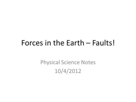 Forces in the Earth – Faults!
