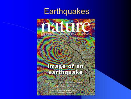 Earthquakes. What is an earthquake? The shaking and trembling that results from the sudden movement of part of the Earth's crust.