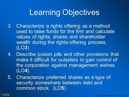 ©2012 McGraw-Hill Ryerson Limited 1 of 24 Learning Objectives 3.Characterize a rights offering as a method used to raise funds for the firm and calculate.
