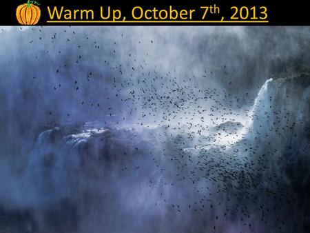 Warm Up, October 7 th, 2013. The Water Cycle* The water cycle is the nonstop flow of water through the Earth's hydrosphere. The water cycle is divided.