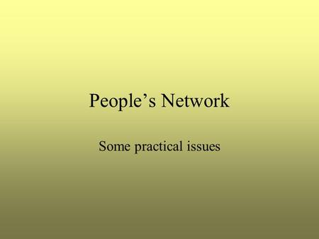 People's Network Some practical issues. Internet filtering.