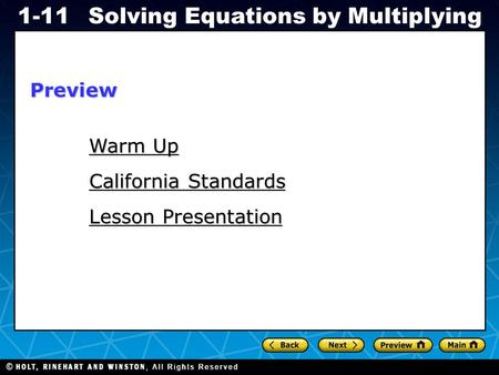 Holt CA Course 1 1-11Solving Equations by Multiplying Warm Up Warm Up Lesson Presentation California Standards Preview.