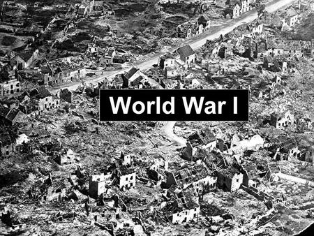 World War I. GENERAL INFORMATION ABOUT WWI Started on July 28, 1914 Ended November 11, 1918 Almost 8 million died because of the war –Russia having the.