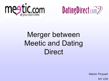 Merger between Meetic and Dating Direct Marion Picquart M1 ICM.