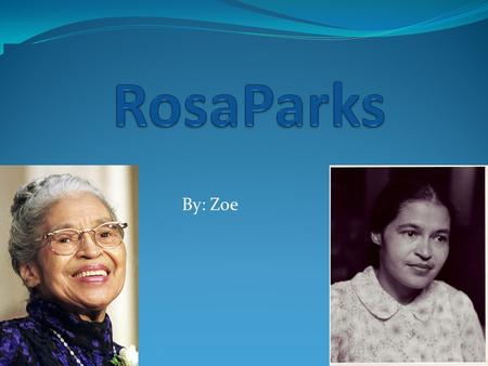 By: Zoe. The Bus Act Rosa Parks Connection to Martin Luther King Her connection to Martin is he followed her in what she did. That makes her a leader.