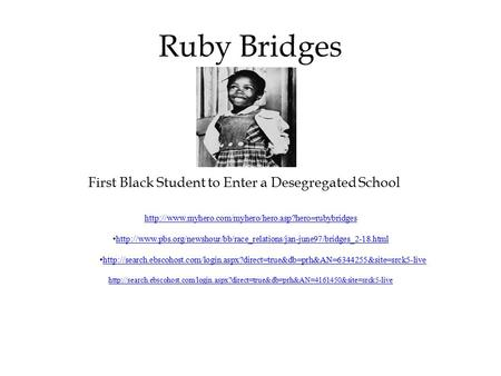 Ruby Bridges First Black Student to Enter a Desegregated School