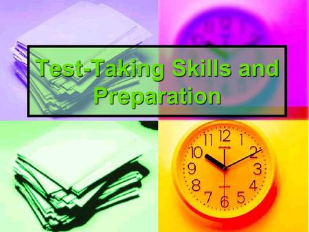 Test-Taking Skills and Preparation. Test-Taking Skills Skills related not to subject knowledge but attitude and how a person approaches the test. Skills.
