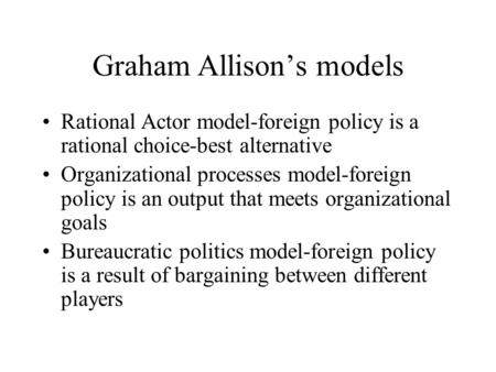 the rational model of policy 6) game theory model: it justifies selfishness in the name of self interest and values are extremely variable so you cannot say that everyone will behave/respond in the same manner as everybody is not completely rational as claimed by the concept of the games theory model.