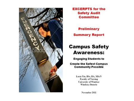 EXCERPTS for the Safety Audit Committee Preliminary Summary Report Campus Safety Awareness: Engaging Students to Create the Safest Campus Community Possible.