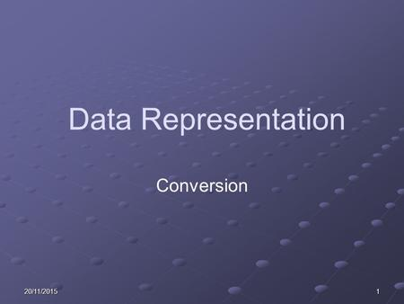 Data Representation Conversion 24/04/2017.