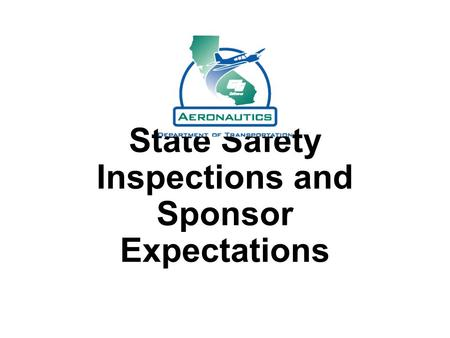 State Safety Inspections and Sponsor Expectations.