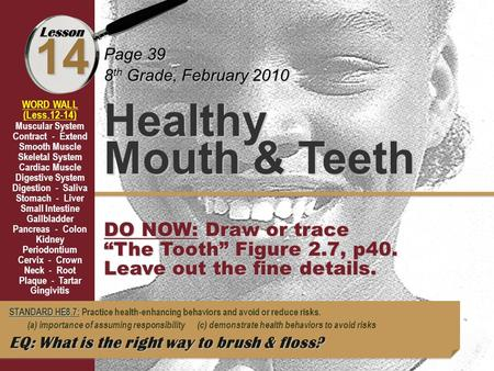14 Healthy Mouth & Teeth DO NOW: Draw or trace