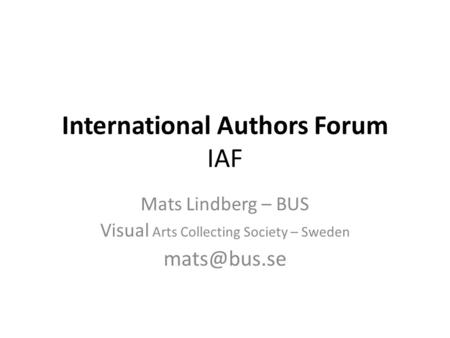 International Authors Forum IAF Mats Lindberg – BUS Visual Arts Collecting Society – Sweden