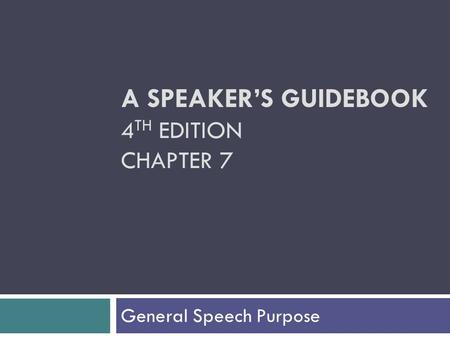 A SPEAKER'S GUIDEBOOK 4TH EDITION CHAPTER 7