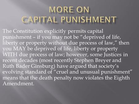 "The Constitution explicitly permits capital punishment – if you may not be ""deprived of life, liberty or property without due process of law,"" then you."