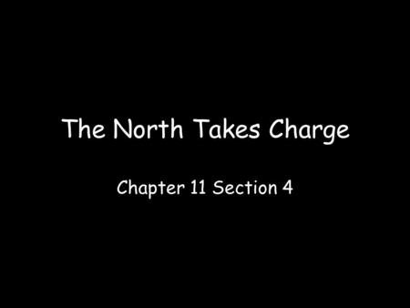 The North Takes Charge Chapter 11 Section 4.