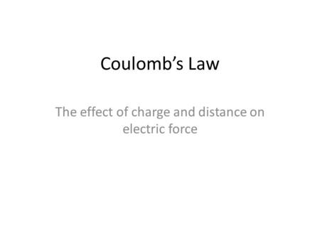 The effect of charge and distance on electric force