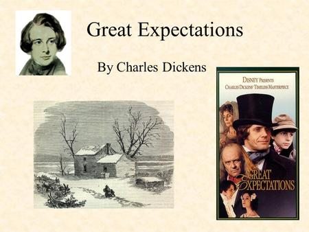 Great Expectations By Charles Dickens. Charles Dickens Dickens was born in Portsmouth, Hampshire to John Dickens, a naval pay clerk, and his wife Elizabeth.