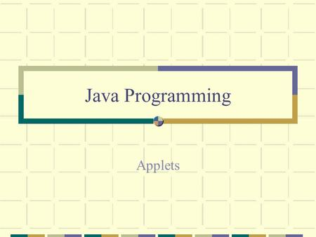 Java Programming Applets. Topics Write an HTML document to host an applet Understand simple applets Use Labels with simple AWT applets Write a simple.