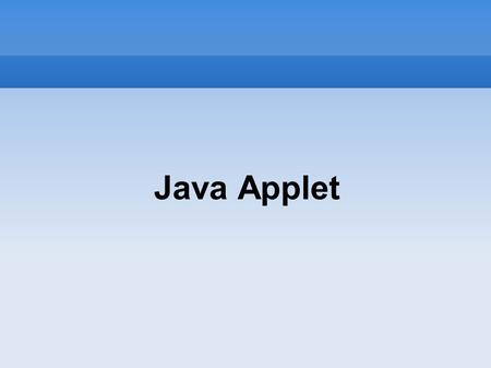 Java Applet. Introductions Applet is java program that can be embedded into HTML pages Java applets runs on the java enables web browsers such as mozila.