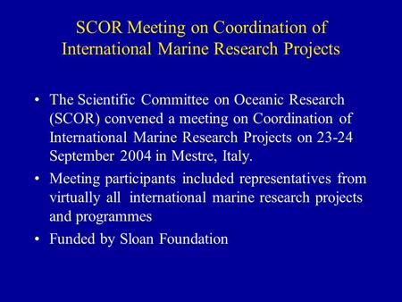 SCOR Meeting on Coordination of International Marine Research Projects The Scientific Committee on Oceanic Research (SCOR) convened a meeting on Coordination.