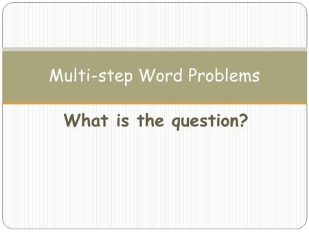 What is the question? Multi-step Word Problems. Read the word problem one sentence at a time. Amy planted 8 rows with 18 tulips in each row. In each of.
