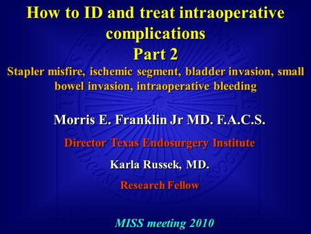 How to ID and treat intraoperative complications Part 2 Stapler misfire, ischemic segment, bladder invasion, small bowel invasion, intraoperative bleeding.