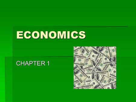 "ECONOMICS CHAPTER 1. A. SCARCITY – What is it? 1.Scarcity - when there is not enough of a ""resource"" to meet all demand 2.Economics – the study of how."