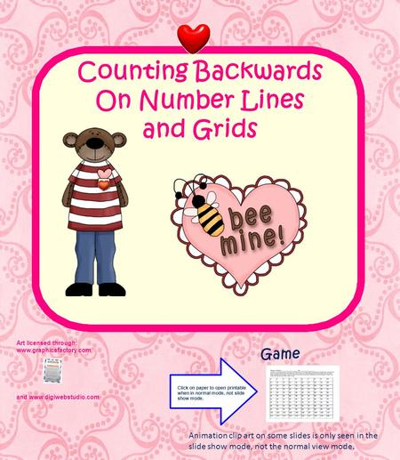 Counting Backwards On Number Lines and Grids Art licensed through: www.graphicsfactory.com and www.digiwebstudio.com Game Click on paper to open printable.