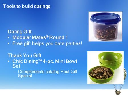 Tools to build datings Dating Gift Modular Mates ® Round 1 Free gift helps you date parties! Thank You Gift Chic Dining™ 4-pc. Mini Bowl Set –Complements.
