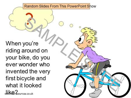 Www.ks1resources.co.uk When you're riding around on your bike, do you ever wonder who invented the very first bicycle and what it looked like? ? SAMPLE.