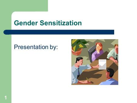 1 Gender Sensitization Presentation by:. RTI, Jammu 2 Session Overview Since the problem of sexual harassment is worldwide and almost all nations are.