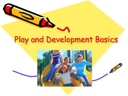 Play and Development Basics. Small Motor Development Ability to use fingers and hands Movement of mouth – being able to speak.