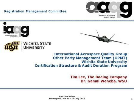 Company Confidential Registration Management Committee International Aerospace Quality Group Other Party Management Team (OPMT) Wichita State University.