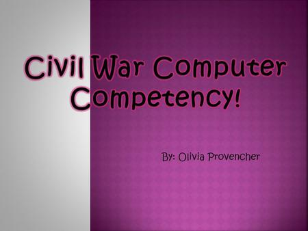 By: Olivia Provencher.  The Civil War began on April 12, 1861 and ended April 15, 1865.  The main reason for the Civil War was to fight about slavery.