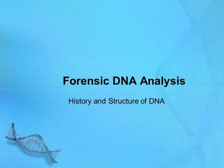 History and Structure of DNA