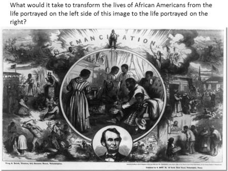 What would it take to transform the lives of African Americans from the life portrayed on the left side of this image to the life portrayed on the right?