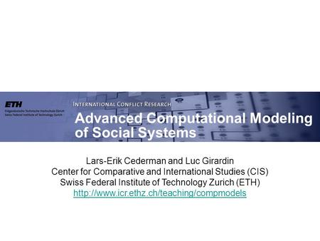 Lars-Erik Cederman and Luc Girardin Center for Comparative and International Studies (CIS) Swiss Federal Institute of Technology Zurich (ETH)