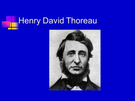Henry David Thoreau. The Contemplative Life Thoreau still touches American readers because he speaks to our need to go to the woods, if not permanently,