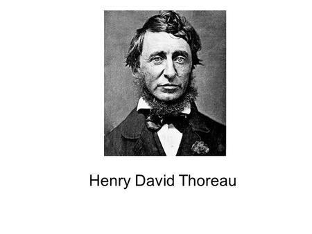 Henry David Thoreau. Born: July 12, 1817 Concord, Massachusetts, U.S.Concord, Massachusetts Died: May 6, 1862 (aged 44) Concord, Massachusetts, U.S. School: