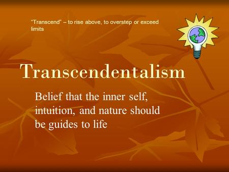 a description of transcendentalism in philosophy and nature Transcendentalism transcendentalismo  that description mentions two of the very elements,  his philosophy is critical transcendentalism.