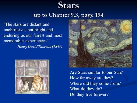 "Stars up to Chapter 9.3, page 194 ""The stars are distant and unobtrusive, but bright and enduring as our fairest and most memorable experiences."" Henry."