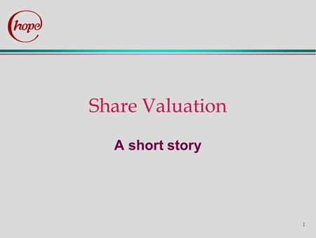 1 Share Valuation A short story. 2 Sheer Fiction PLC – a brief history in time Sheer Fiction Ltd. is a specialist internet company which deals in novels,