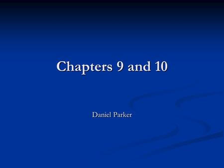 Chapters 9 and 10 Daniel Parker. Chapter 9 Google Goes Public.