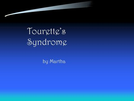 Tourette's Syndrome by Martha.